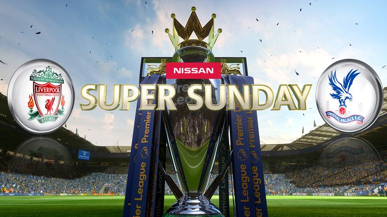 Watch Liverpool v Crystal Palace live on Sky Sports on Nissan Super Sunday