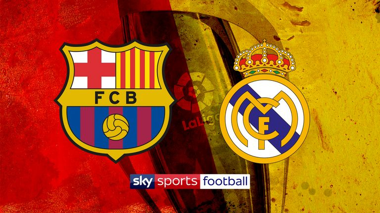Barcelona v Real Madrid, live on Sky Sports Football on Sunday evening