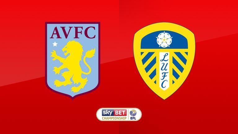 Watch Aston Villa v Leeds live on Sky Sports Football on Friday