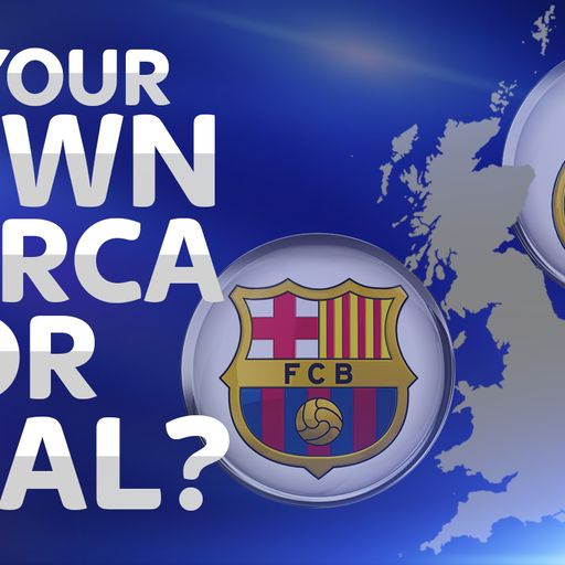 Is your town Barca or Real?