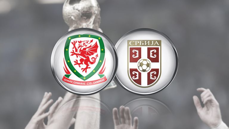 Wales host Serbia on Saturday live on Sky Sports