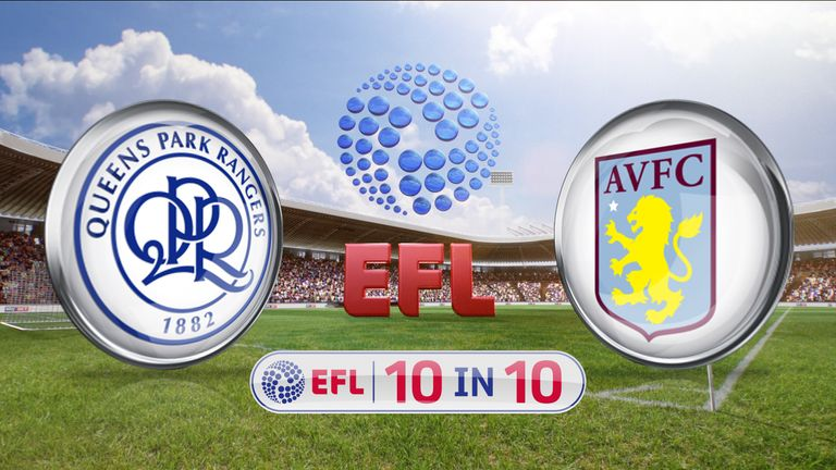 The 10 in 10 marathon concludes as QPR host Aston Villa. Watch live coverage on SS2 from 11.45am on Sunday.
