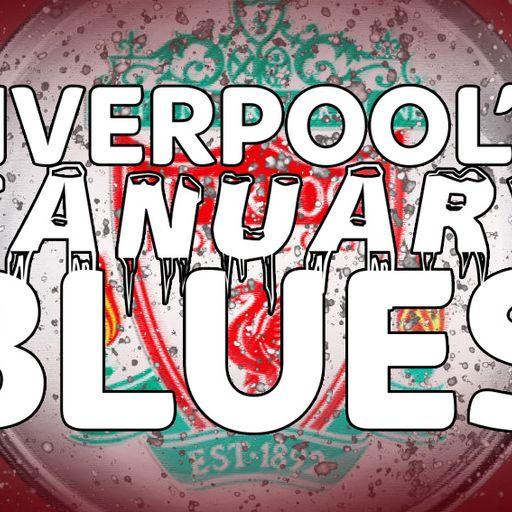 Liverpool's January blues