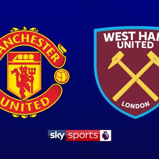 Sky Live: Man Utd v West Ham preview