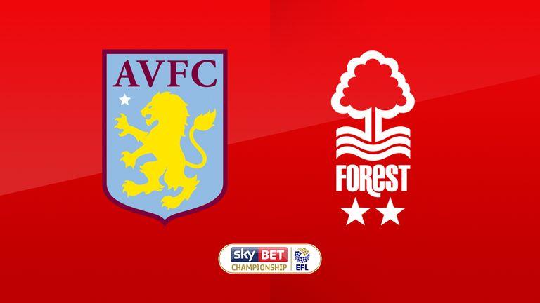 Watch Aston Villa v Nottingham Forest live on Sky Sports Football