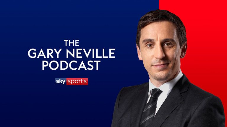 Listen to the latest edition of the Gary Neville Podcast