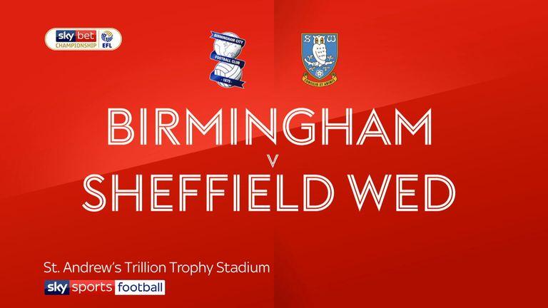 Championship highlights of Birmingham v Sheff Wed