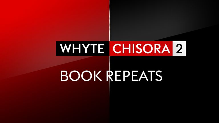 Whyte vs Chisora 2: Book repeats of the sensational heavyweight rematch | Boxing News |