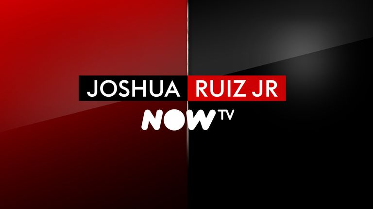 Joshua vs Ruiz Jr - Now TV