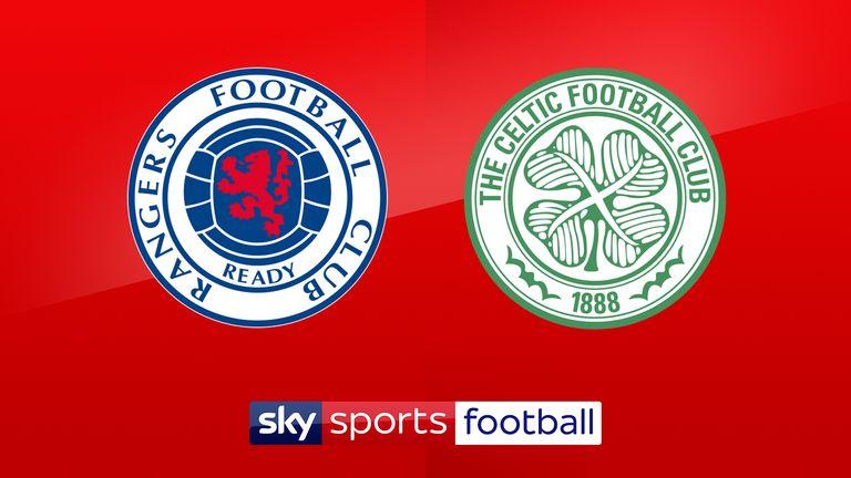 Rangers vs Celtic is live on Sky Sports on September 1