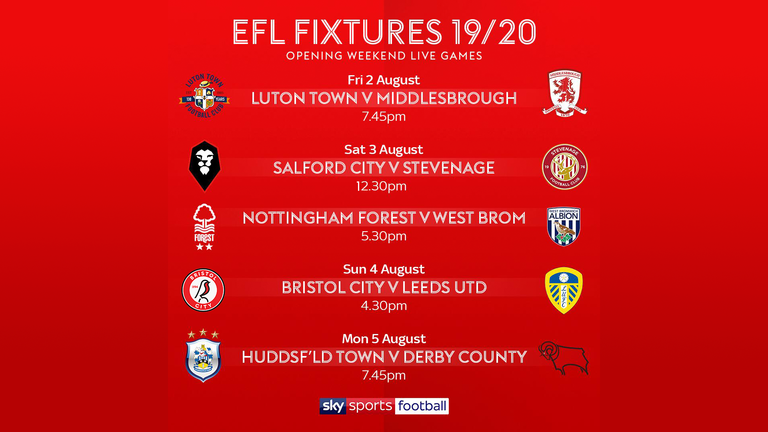 Luton kick off the season against Middlesbrough, with Nottingham Forest vs West Brom, Bristol City vs Leeds and Huddersfield vs Derby all live on Sky Sports Football