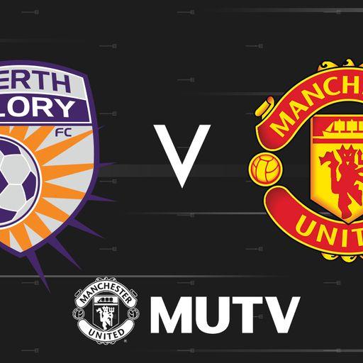 Watch Perth Glory v Man Utd on MUTV