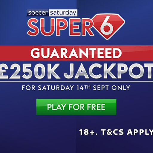 Soccer Saturday Super 6: £250k jackpot must be won!