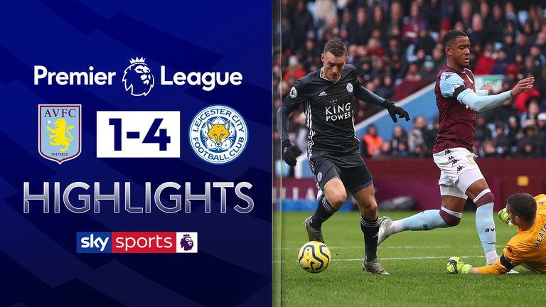 Leicester City beat Aston Villa 4-1 in the Premier League