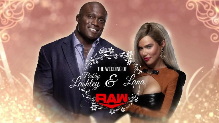 Bobby Lashley and Lana will tie the knot on the final Raw on Sky Sports