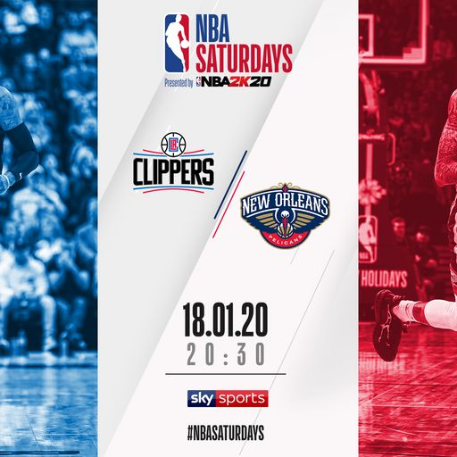 Watch Clippers @ Pelicans free on Sky Sports