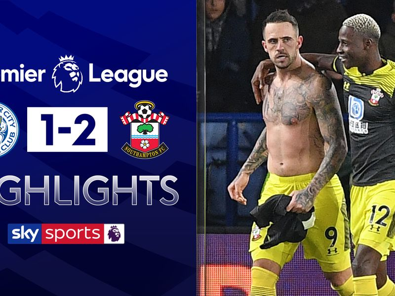 Leicester 1 2 Southampton Danny Ings Strikes Late As Saints Banish Memory Of 9 0 Defeat Football News Sky Sports