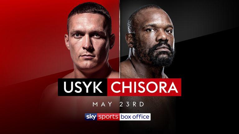 Oleksandr Usyk faces Derek Chisora on May 23, live on Sky Sports Box Office