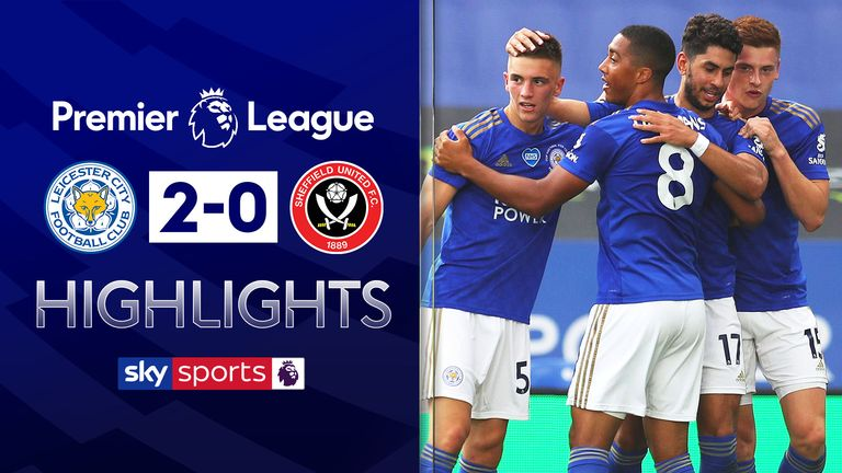 FREE TO WATCH: Highlights from Leicester's win against Sheffield United in the Premier League