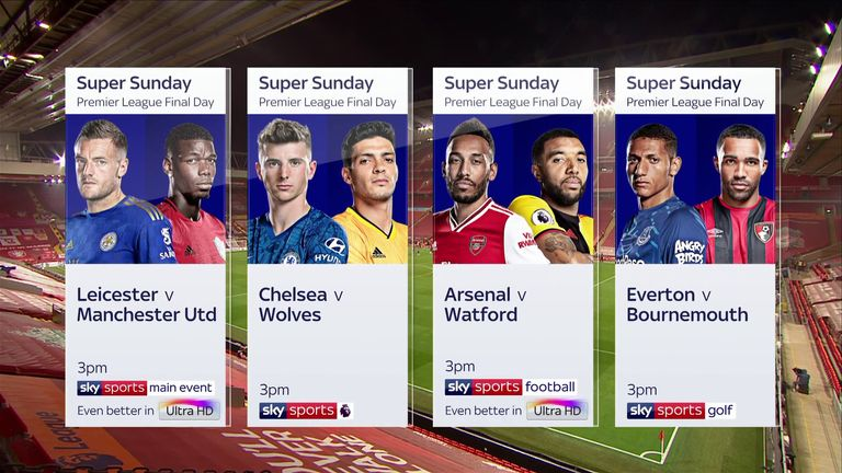 Sky Sports will be showing eight games on the final day of the season