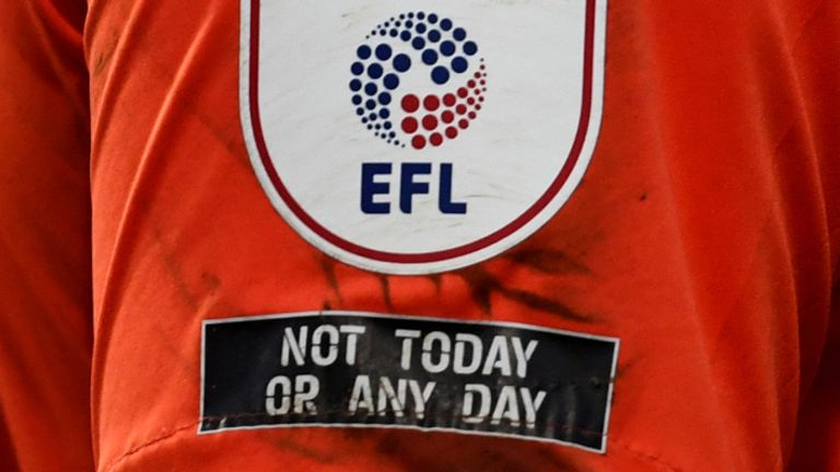 EFL teams have been wearing a 'not today or any day' anti-racism message on their shirts this season