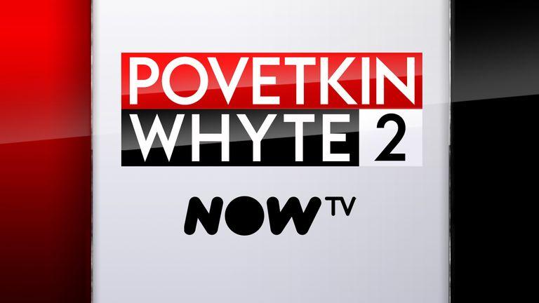 POVETKIN V WHYTE - NOW TV