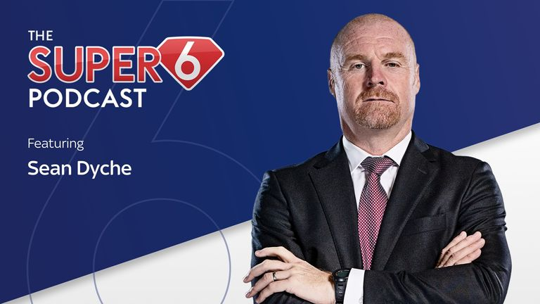 Sean Dyche is the latest guest on the Super 6 Podcast.