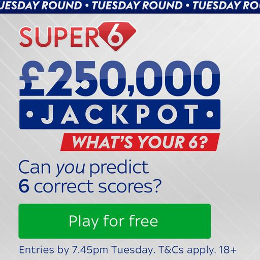 Win £250,000 on Tuesday with Super 6!