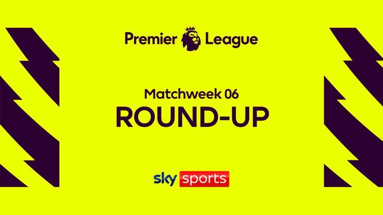 premier league mw6 round-up