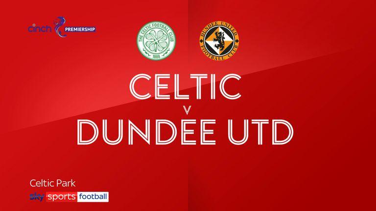 Celtic v Dundee United