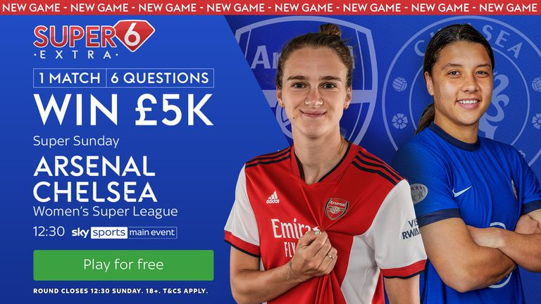 The first Women's Super League round ever in Super 6 Extra sees Arsenal face Chelsea at the Emirates.