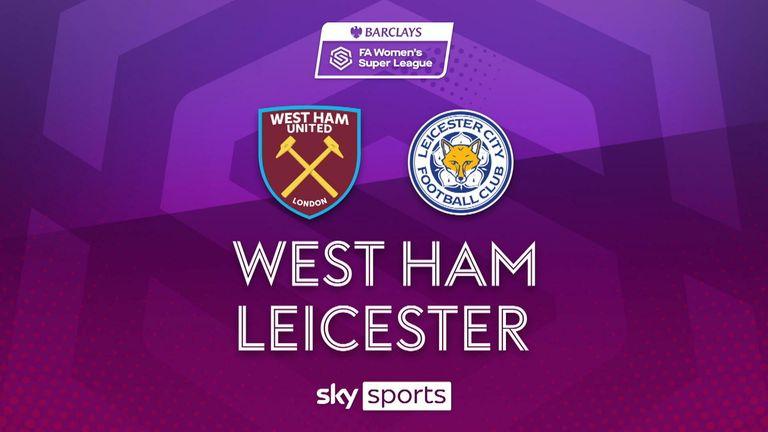 WSL West Ham v Leicester