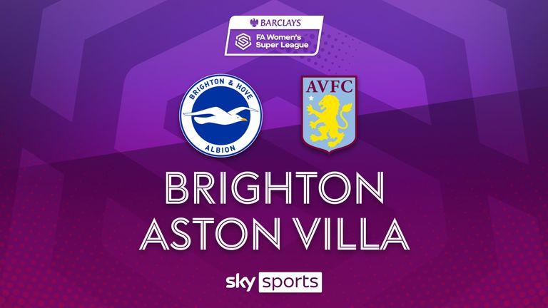 Faits saillants du match de Super League féminine entre Brighton et Aston Villa.